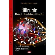 Bilirubin: Chemistry, Regulation, and Disorder