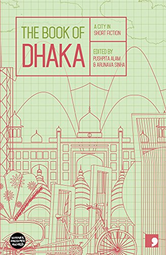 The Book of Dhaka: A City in Short Fiction (Reading the City)