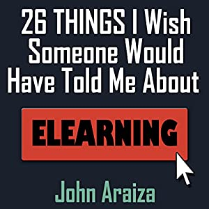26 Things I Wish Someone Would Have Told Me About E-learning Hörbuch