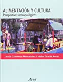 img - for Alimentacion Y Cultura (Ariel Antropologia) (Spanish Edition) book / textbook / text book