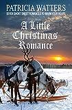 A Little Christmas Romance: Seven Short Sweet Romances to Warm Your Heart