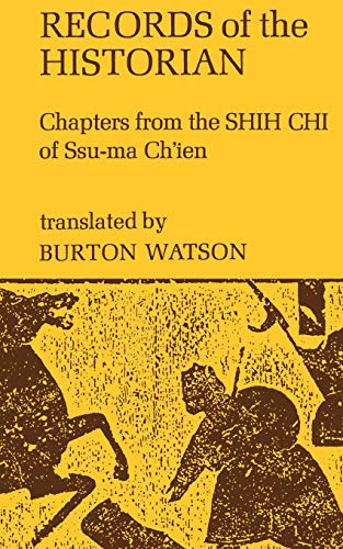 Records of the Historian: Chapters from the Shih Chi of Ssu-Ma Ch'Ien (Columbia Asian Studies)