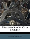 Reminiscences of a Pioneer, William Thompson, 1248406230