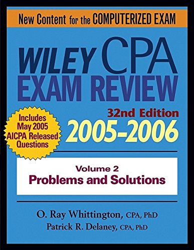 Wiley CPA Examination Review 2005-2006, Problems and Solutions (Wiley Cpa Examination Review Vol 2: Problems and Solutions) (Volume 2)