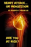 Heart Attack... or Indigestion, Roberto Medina, 149213550X