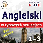 Angielski w typowych sytuacjach (1-3) - New Edition: A Month in Brighton / Holiday Travels / Business English - 47 tematów na poziomie B1-B2 (Listen & Learn) | Dorota Guzik,Joanna Bruska,Anna Kicinska