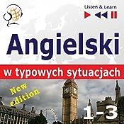 Angielski w typowych sytuacjach (1-3) - New Edition: A Month in Brighton / Holiday Travels / Business English - 47 tematów na poziomie B1-B2 (Listen & Learn) | Dorota Guzik, Joanna Bruska, Anna Kicinska
