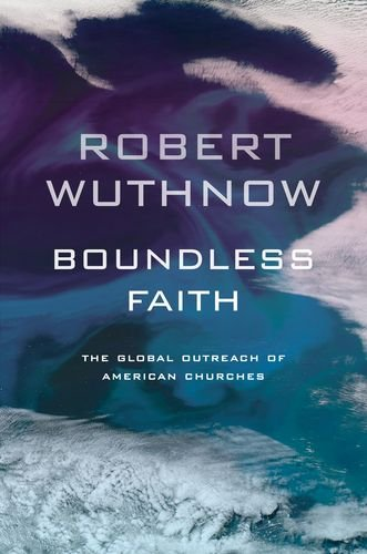 Boundless Faith: The Global Outreach of American Churches