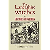 The Lancashire Witches: Histories and Stories