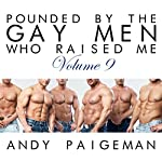 Pounded by the Gay Men Who Raised Me, Volume 9 | Andy Paigeman