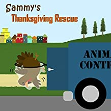 Sammy's Thanksgiving Rescue (Sammy the Bird Book)