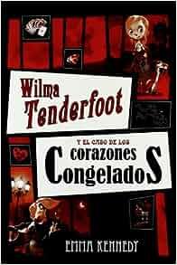 Wilma Tenderfoot y el caso de los corazones congelados