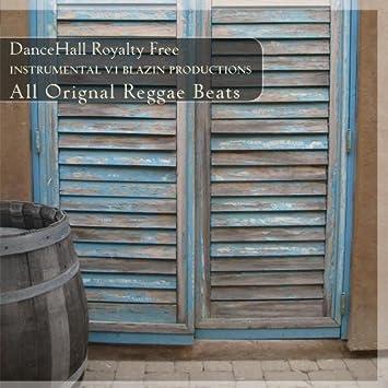 Blaze - DanceHall Royalty Free Instrumental V 1 Blazin