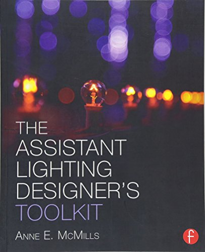 Pdf Arts The Assistant Lighting Designer's Toolkit (The Focal Press Toolkit Series)