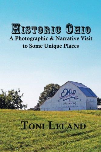 Download Historic Ohio: A Photographic and Narrative Visit to Some Unique Places pdf