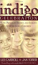 An Indigo Celebration: More Message, Stories and Insights from the Indigo Children