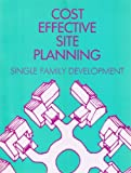 Cost Effective Site Planning, National Association of Home Builders Staff, 0867182709
