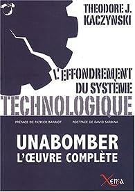 L'effondrement du système technologique : Unabomber, l'oeuvre complète par Theodore John Kaczynski
