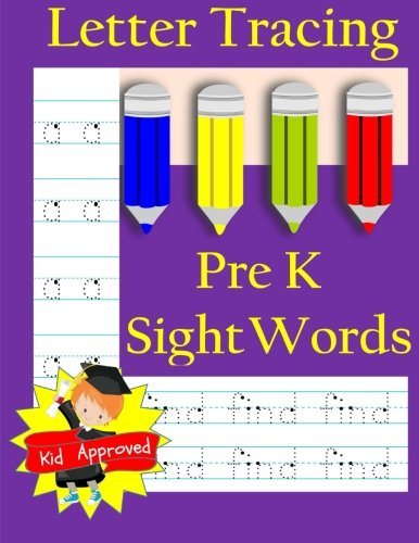 Letter Tracing: Pre-Kindergarten Sight Words: Letter Books for Kindergarten: Pre-Kindergarten Sight Words Workbook and Letter Tracing Book for Preschoolers (Workbooks and Activity Books)