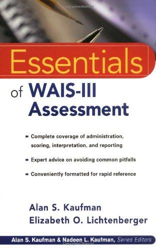 Essentials of WAIS-III Assessment (Essentials of Psychological Assessment Series)