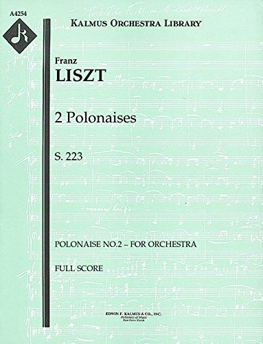 2 Polonaises, S.223 (Polonaise No.2 – for orchestra): Full Score [A4254] by E.F.Kalmus
