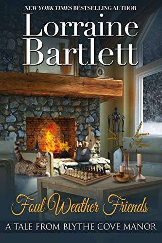 Foul Weather Friends (A Tale From Blythe Cove Manor Book 5) by [Bartlett, Lorraine]