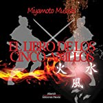 El libro de los cinco anillos (The Book of Five Rings) | Miyamoto Musashi