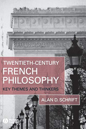 Twentieth-Century French Philosophy: Key Themes and Thinkers ()