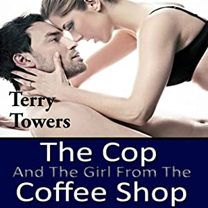 The Cop and the Girl from the Coffee Shop Hörbuch