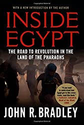 Inside Egypt: The Road to Revolution in the Land of the Pharaohs