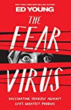 The Fear Virus: Vaccinating Yourself Against Life's Greatest Phobias
