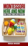 Montessori: How to make home child-friendly - Guide book on an alternative education at home for child and kids
