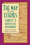 The Way of the Essenes: Christ's Hidden Life