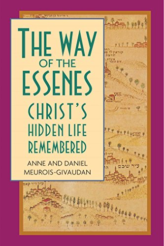 Way of the Essenes: Christ's Hidden Life Remembered