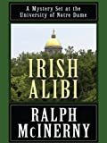 Irish Alibi, Ralph McInerny, 1410403459
