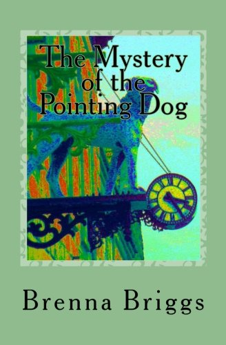 The Mystery Of The Pointing Dog (Liffey Rivers Irish Dancing Mysteries)