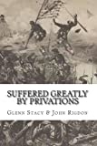 Suffered Greatly by Privations, Glenn Stacy and John Rigdon, 1456453556