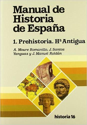 Manual de Historia de España : prehistoria, historia antigua: Amazon.es: Moure Romanillo, Alfonso ... [Et: Libros