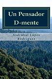Un Pensador D-Mente, Asdrúbal López Rodríguez, 1481064215