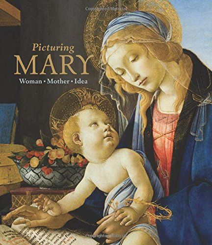Read Online Picturing Mary: Woman, Mother, Idea pdf epub