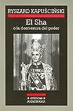 El Sha : o la desmesura del poder (Crónicas Anagrama, Band 8)