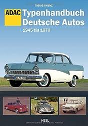 Typenhandbuch Deutsche Autos: 1945 bis 197. Edition ADAC.