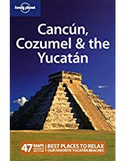 Lonely Planet Cancun, Cozumel & the Yucatan 5th Ed.: 5th Edition