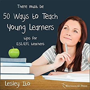 Fifty Ways to Teach Young Learners Audiobook