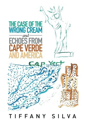 The Case of the Wrong Cream and Echoes from Cape Verde and America pdf