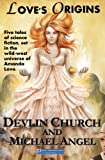 Love's Origins - a Five-Story Collection, Devlin Church, 1478286369
