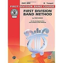 First Division Band Method, Part 1: B-flat Cornet (Trumpet) (First Division Band Course)
