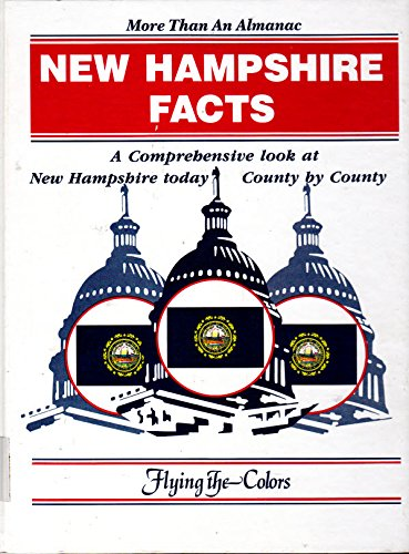 New Hampshire facts: A comprehensive look at New Hampshire today, county by county (Flying the ()