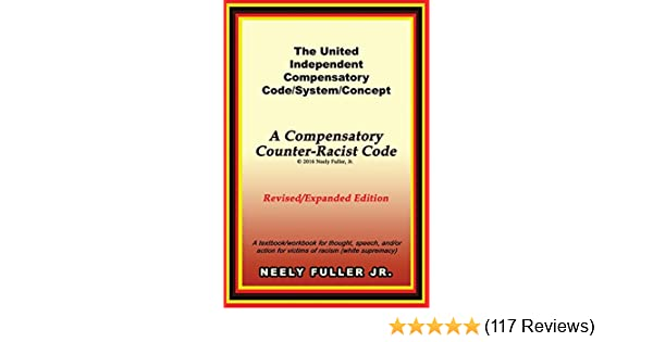 The united independent compensatory codesystemconcept textbook a the united independent compensatory codesystemconcept textbook a compensatory counter racist code neely fuller 9780692653210 amazon books fandeluxe Image collections