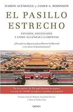 El pasillo estrecho (Edición mexicana): Estados, sociedades y cómo alcanzar la libertad (Spanish Edition)